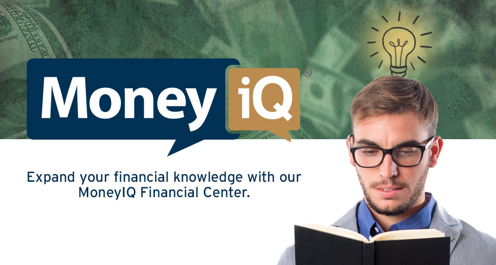 Money iQ - Expand your financial knowledge with our MoneyIQ Financial Center